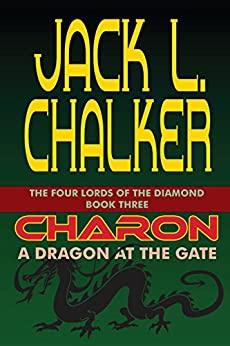 Charon: A Dragon at the Gate (The Four Lord of the Diamond Book 3) by [Chalker, Jack L.]