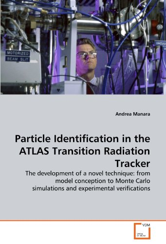 Particle Identification in the ATLAS Transition Radiation Tracker: The development of a novel technique: from model conception to Monte Carlo simulations and experimental verifications