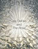 Jay Defeo and the Rose, Jane Green, 0520233557