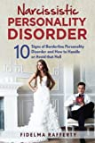 Narcissistic Personality Disorder: 10 Signs of Borderline Personality Disorder and How to Handle or Avoid that Hell (Volume 1)