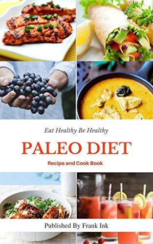 Paleo Diet: Paleo Diet Recipes and Cookbook (Paleo Diet For Weight Loss, Paleo Diet For Beginners) by Faiyas Loren