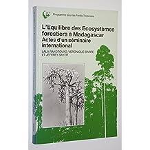 L'Equilibre des ecosystemes forestiers a Madagascar: Actes d'un seminaire international (Bibliotheque de la conservation de l'UICN) (French Edition)