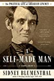 A Self-Made Man: The Political Life of Abraham Lincoln Vol. I, 1809 – 1849 by  Sidney Blumenthal in stock, buy online here