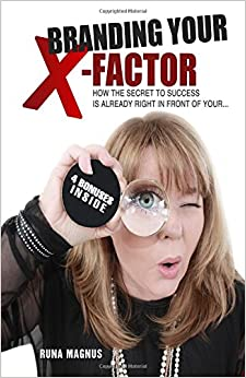 Book Branding Your X-Factor: How the Secret to Your Success is Already Right In Front of Your ...
