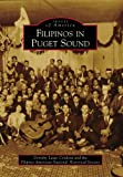 img - for Filipinos in Puget Sound (WA) (Images of America) book / textbook / text book