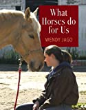 What Horses Do for Us, Wendy Jago, 0851319262