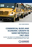 Commercial Buses and Economic Growth in Kano Metropolis 1967-2003, Yusuf Umar Madugu, 3844396640
