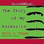 The Story of My Assassins   Tarun J. Tejpal