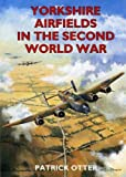 img - for Yorkshire Airfields in the Second World War (British Airfields in the Second World War) book / textbook / text book