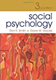 Social Psychology, Eliot R. Smith, Diane M. Mackie, 1841694096