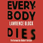 Everybody Dies: A Matthew Scudder Mystery, Book 14 | Lawrence Block