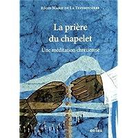La Prière du Chapelet - Une méditation chrétienne