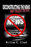 img - for Deconstructing the News: Don't Believe the Hype book / textbook / text book