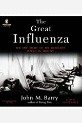 Great Influenza: The Epic Story of the Deadliest Plague In History Audio CD