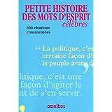 Petite histoire des mots d'esprit célèbres: 600 citations commentées