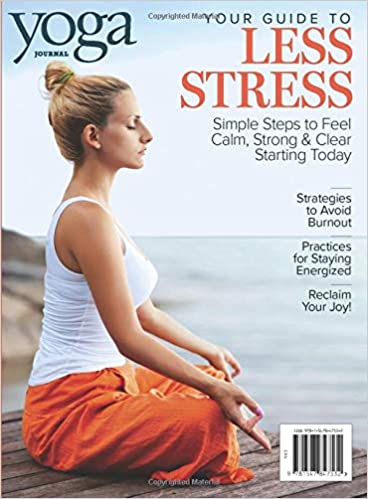 Yoga Journal Your Guide to Less Stress: Yoga Journal - 2019 ...