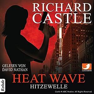 Heat Wave: Hitzewelle (Nikki Heat 1) Hörbuch