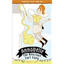 Annabelle, the Reluctant Fart Fairy (Forgotten Fairies Series Book 1)