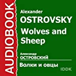 Wolves and Sheep [Russian Edition] | Alexander Ostrovsky