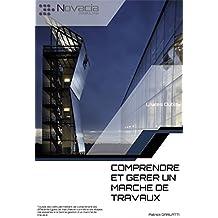Comment gérer un marché de travaux (Livres outils t. 2) (French Edition)