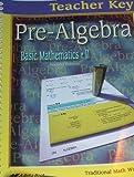 A Beka Pre-Algebra Basic Mathematics II Second Edition Teacher key 2008 (A Beka Pre-Algebra)