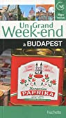 Un grand week-end à Budapest par Guide Un Grand Week-end