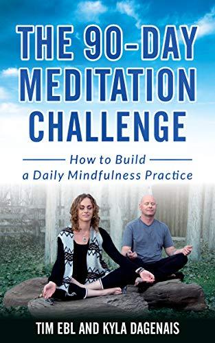 90 Day Meditation Challenge by Tim Ebl & Kyla Dagenais ebook deal
