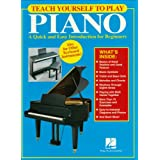 Teach Yourself to Play Piano: A Quick and Easy Introduction for Beginners