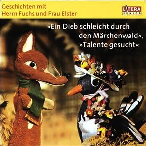 Ein Dieb schleicht durch den Märchenwald - Talente gesucht Hörbuch