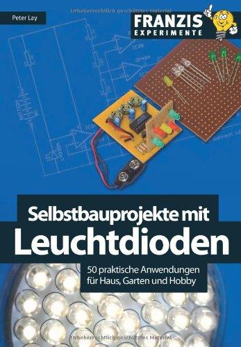 selbstbauprojekte-mit-leuchtdioden-50-praktische-anwendungen-fr-haus-garten-und-hobby