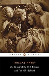 The Pursuit of the Well-Beloved and The Well-Beloved (Penguin Classics)