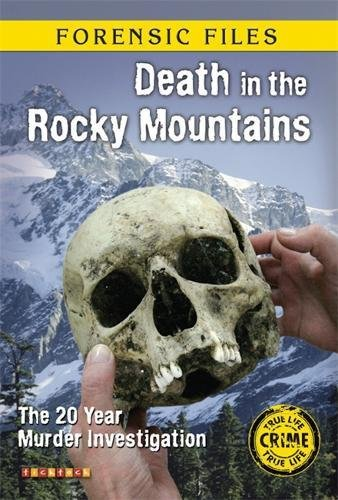 Download Death in the Rocky Mountains (Forensic Files) PDF