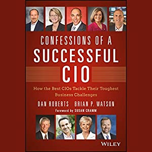 Confessions of a Successful CIO Hörbuch