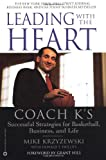 Book cover for Leading with the Heart: Coach K's Successful Strategies for Basketball, Business, and Life