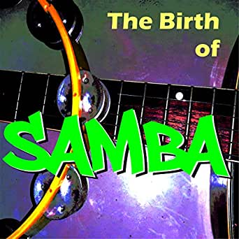 The Birth Of Samba by Vários Artistas on Amazon Music ...
