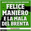 Felice Maniero e la Mala del Brenta