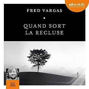 Quand sort la recluse | Livre audio Auteur(s) : Fred Vargas Narrateur(s) : Thierry Janssen