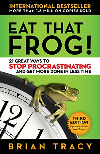 Eat That Frog!: 21 Great Ways to Stop Procrastinating and Get More Done in Less Time Book Cover