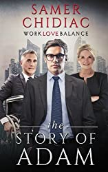 Work Love Balance: The Story of Adam