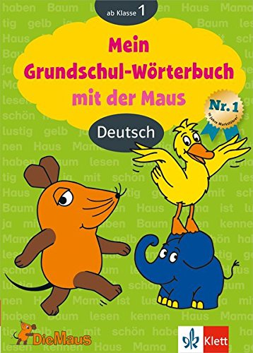 Die Maus: Mein Grundschulwörterbuch mit der Maus, 1.-4. Klasse (Üben mit der MAUS)