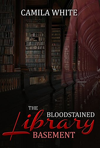 HORROR: MYSTERY: Serial Killer:The Bloodstained Library Basement: (Mystery Thriller Suspense Psychological Horror SPECIAL STORY INCLUDED) (special story of thriller, mystery, suspense and horror)