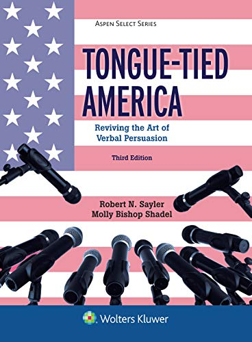 Tongue-tied America: Reviving the Art of Verbal Persuasion (Aspen Select)