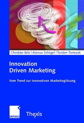 Innovation Driven Marketing: Vom Trend zur innovativen Marketinglösung (German Edition) ebook
