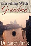 Traveling with Grandm, Karen Pirnot, 1934246956
