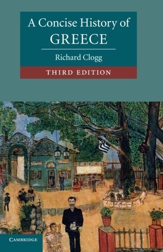 A Concise History of Greece (Cambridge Concise Histories) 3rd edition by Clogg, Richard (2013) - Stores Cloggs