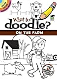 What to Doodle? On the Farm (Dover Little Activity Books)