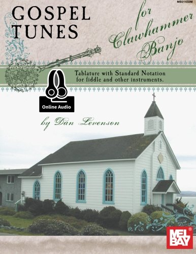 Gospel Music Tablature - Gospel Tunes for Clawhammer Banjo: Tablature with Standard Notation for Fiddle & Other Instruments