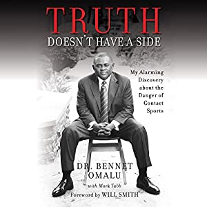 Download audiobook Truth Doesn't Have a Side: My Alarming Discovery About the Danger of Contact Sports