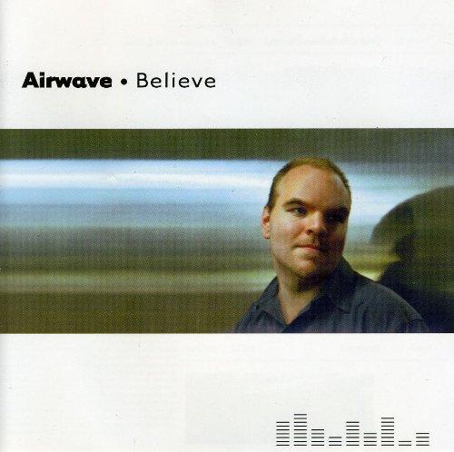 Airwave - Believe - Zortam Music