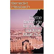 Cette terre de la zone-cadeau etait dur (French Edition)